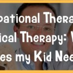 Occupational Therapy vs Physical Therapy: What Does my Kid Need?