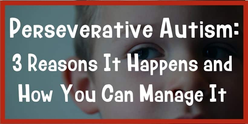 perseverate autism tips for kids