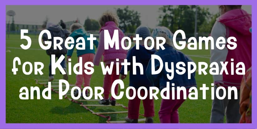 best motor games for dyspraxia