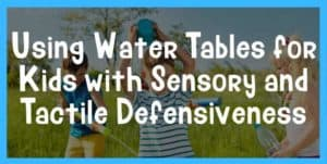 water tables review sensory processing