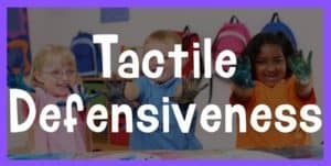 tactile defensiveness