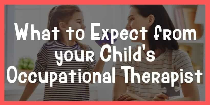 what to expect form your child's occupational therapist