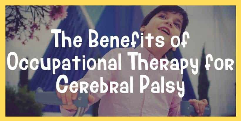 The Benefits of Occupational Therapy for Cerebral Palsy
