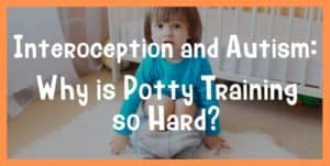 interoception and potty training kids with autism