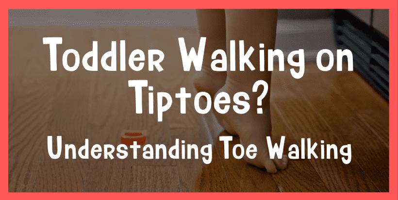 toddler walking on tiptoes