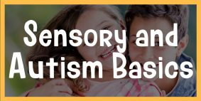 sensory and autism basics